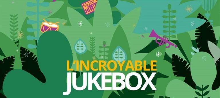 incroyable Jukebox